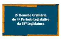 17/02/2020 - 2ª Reunião Ordinária do 4º Período Legislativo da 18ª Legislatura.